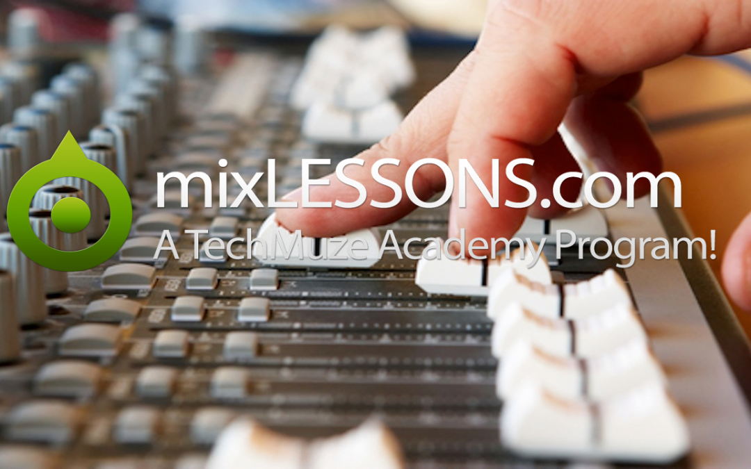 TechMuze Ep 50 – A Custom MixLesson